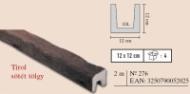 gerenda Tirol sötéttölgy 12x12cm, 2m